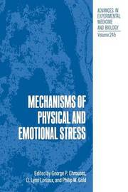 Mechanisms of Physical and Emotional Stress by George P. Chrousos