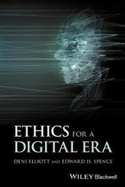 Ethics for a Digital Era by Edward H. Spence