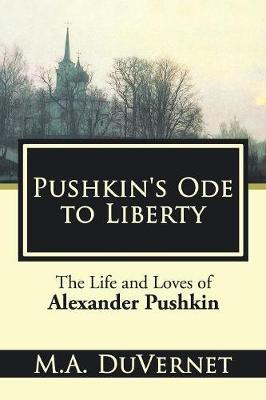Pushkin's Ode to Liberty by M a Duvernet