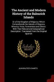 The Ancient and Modern History of the Balearick Islands by Juan Bautista Dameto image