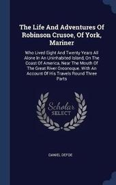 The Life and Adventures of Robinson Crusoe, of York, Mariner by Daniel Defoe image