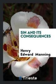 Sin and Its Consequences by Henry Edward Manning image