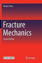 Fracture Mechanics by Nestor Perez