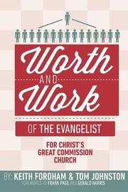 The Worth and Work of the Evangelist by Thomas P Johnston image