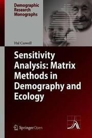 Sensitivity Analysis: Matrix Methods in Demography and Ecology by Hal Caswell