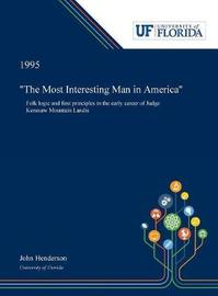 """""""The Most Interesting Man in America"""" by John Henderson"""