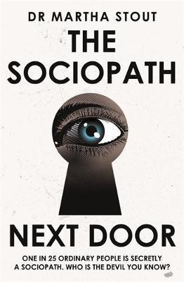 The Sociopath Next Door by Martha Stout