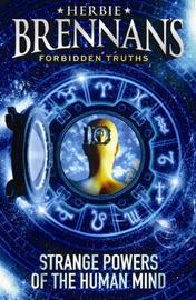 Herbie Brennan's Forbidden Truths: Strange Powers of the Human Mind by Herbie Brennan image