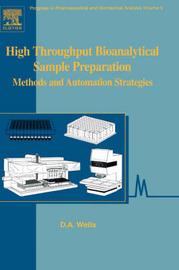 High Throughput Bioanalytical Sample Preparation: Volume 5 by David Wells