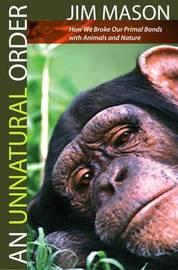 An Unnatural Order by Jim Mason