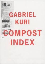 Gabriel Kuri: Compost Index image