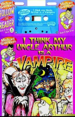 Uncle Arthur is a Vampire by Michael Salmon