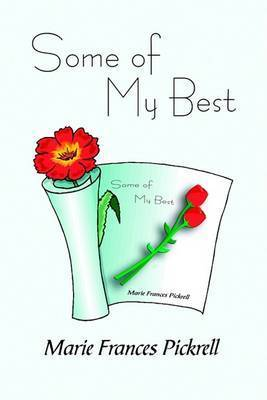 Some of My Best by Marie Frances Pickrell