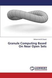 Granule Computing Based on Near Open Sets by El Sayed Mohammad