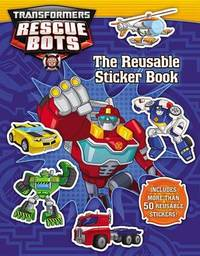 Transformers Rescue Bots: Reusable Sticker Book by Trey King