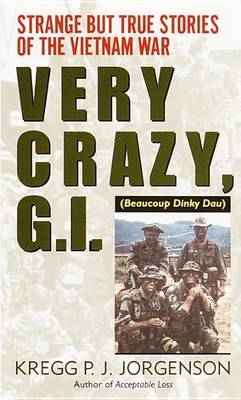 Very Crazy, G.I by Kregg P. Jorgenson