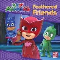 PJ Masks: Feathered Friends by Pat-A-Cake