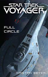 Star Trek: Voyager: Full Circle by Kirsten Beyer