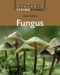 Living Things: Fungus by Robert Snedden image