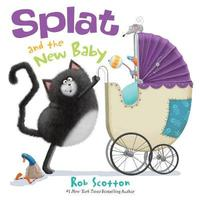 Splat and the New Baby by Rob Scotton