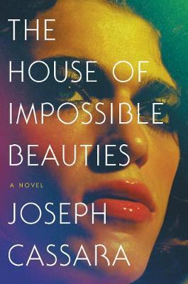 The House of Impossible Beauties by Joseph Cassara