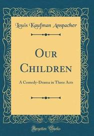 Our Children by Louis Kaufman Anspacher image