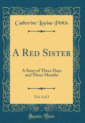 A Red Sister, Vol. 2 of 3 by Catherine Louisa Pirkis
