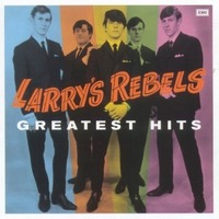Greatest Hits-Larry Rebels by Larry's Rebels image