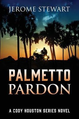 Palmetto Pardon by Jerome Stewart