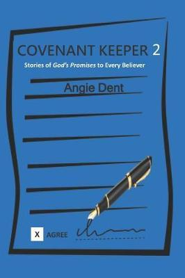 Covenant Keeper 2 by Angie Dent