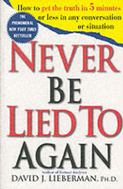 Never be Lied to Again by David J. Lieberman image