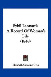 Sybil Lennard: A Record of Woman's Life (1848) by Elizabeth Caroline Grey