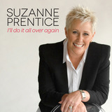 I'll Do It All Over Again by Suzanne Prentice