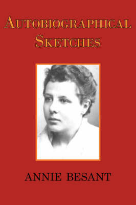 Autobiographical Sketches by Annie Besant