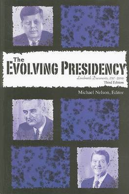 The Evolving Presidency: Landmark Documents, 1787-2008