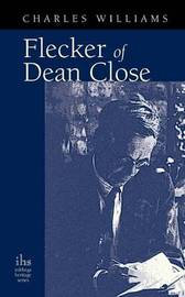 Flecker of Dean Close by Charles Williams