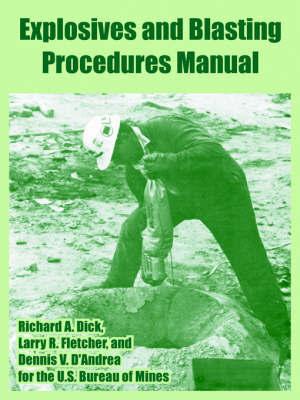 Explosives and Blasting Procedures Manual by Bureau Of Mines U S Bureau of Mines