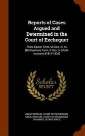 Reports of Cases Argued and Determined in the Court of Exchequer by George Price image