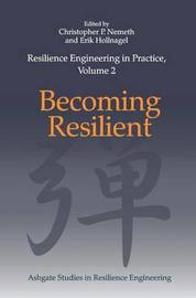 Resilience Engineering in Practice, Volume 2 by Christopher P Nemeth