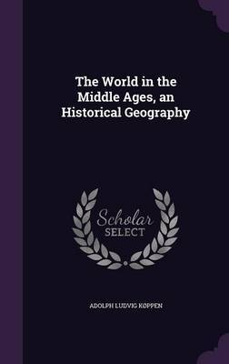 The World in the Middle Ages, an Historical Geography by Adolph Ludvig Koppen image