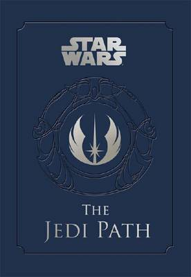 Star Wars - the Jedi Path: A Manual for Students of the Force by Pablo Hidalgo image
