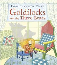 Goldilocks and the Three Bears by Emma Chichester Clark image