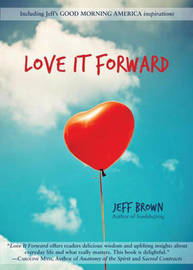 Love it Forward by Jeff Brown