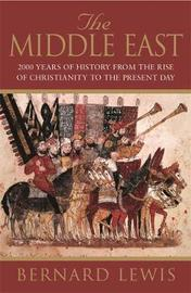 The Middle East: 2000 Years Of History From The Birth Of Christia by Bernard Lewis image