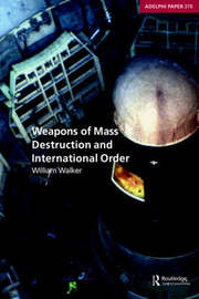 Weapons of Mass Destruction and International Order by William Walker