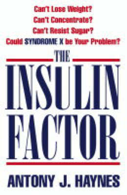 The Insulin Factor by Antony Haynes