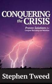 Conquering the Crisis by Stephen Tweed