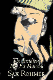 The Insidious Dr. Fu Manchu by Sax Rohmer, Fiction, Action & Adventure by Sax Rohmer