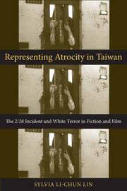 Representing Atrocity in Taiwan by Sylvia Lin