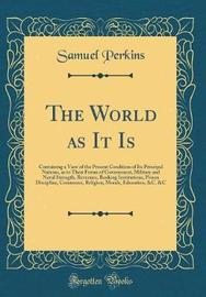 The World as It Is by Samuel Perkins image